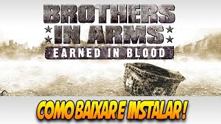Como instalar Brothers In Arms Earned In Blood pc + Tradução