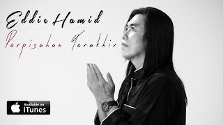 Eddie Hamid - PerpisahanTerakhir (mp3 lirik)