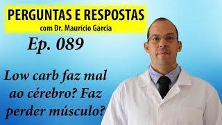Low carb faz mal ao cérebro? Faz perder músculo? - Perguntas e Respostas com Dr Mauricio ep 089