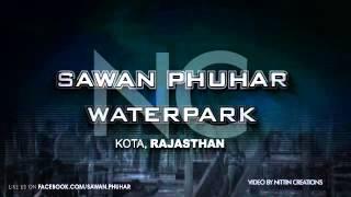 Sawan Phuhar Waterpark : Kota