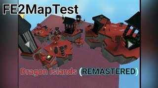 Roblox | fe2MapTest Dragon Islands (Remastered) [Insane]