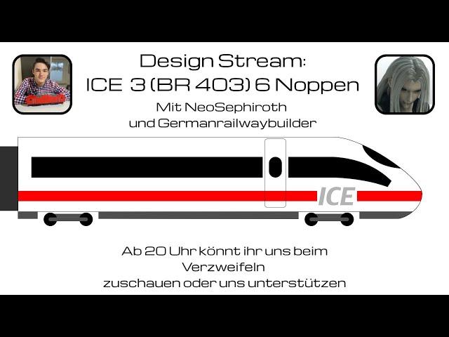 Design Stream: Lego ICE 3 (BR 403) 6 Noppen breit mit NeoSephiroth und Germanrailwaybuilder