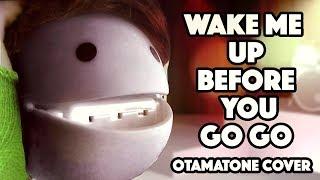 Wake Me Up Before You Go Go - Otamatone Cover