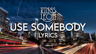 Kings of Leon - Use Somebody Lyrics