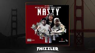 Mistah F.A.B. x DC Baby Draco x Gudda - Nasty [Thizzler.com Exclusive]