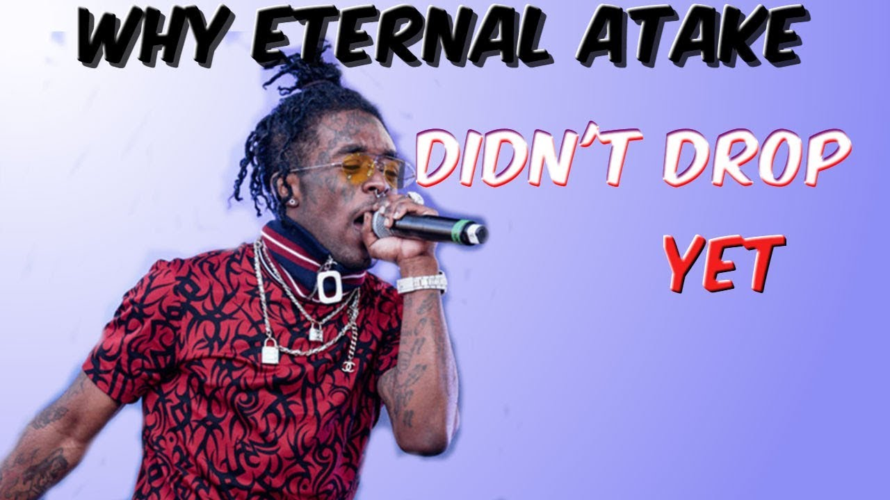 Why Lil Uzi Vert didn't Drop Eternal Atake just yet!!!!