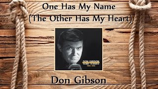 Don Gibson - One Has My Name (The Other Has My Heart) YouTube Videos
