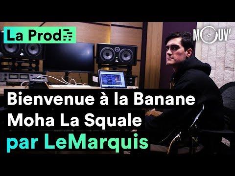 Youtube: «Bienvenue à la Banane» de Moha La Squale: comment LeMarquis a composé le hit