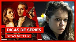Orphan Black, The Americans, The Killing e mais! | Dicas Netflix #7