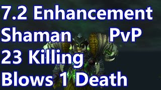 WoW - 7.2 Enhancement Shaman PvP - 23 Killing Blows 113M Damage - Battleground w/Commentary