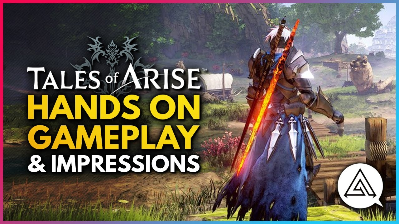 Download Tales of Arise | First Hands-On Gameplay Impressions - Combat, Characters, The World & More!