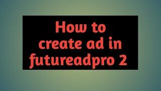 Comment créer une annonce dans futureadpro 2....(en ourdou/hindi)