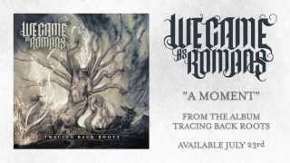 Скачать We Came As Romans A Moment