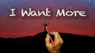 I Want More -  Music & Art Video by Todd Vaters