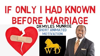 YOU WISH YOU KNEW THIS BEFORE GETTING MARRIED by Dr Myles Munroe Mind Blowing