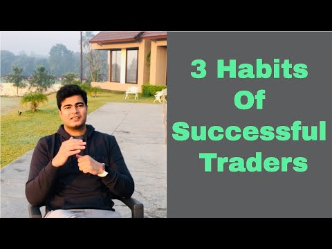 3 HABITS OF SUCCESSFUL TRADERS , Stock market for beginners