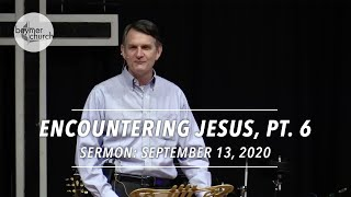 Encountering Jesus Pt. 6: The Spirit of Life • September 13, 2020