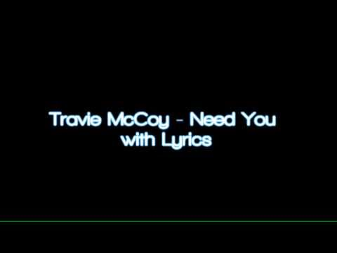TRAVIE MCCOY  Need You with LYRICS
