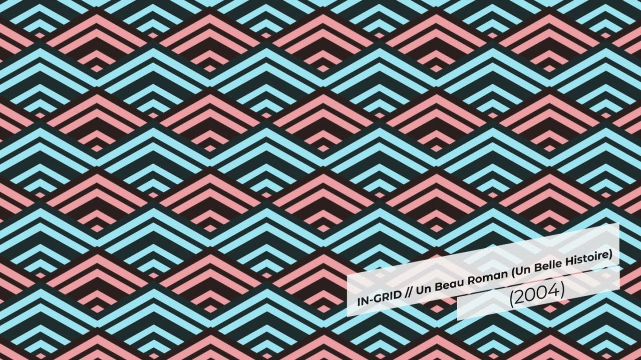 Download IN-GRID - Un Beau Roman (Un Belle Histoire) (2004)
