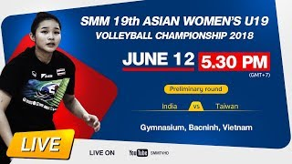 India vs Taiwan | Preliminary | SMM 19th ASIAN WOMEN'S U19 VOLLEYBALL CHAMPIONSHIP 2018 [TH]