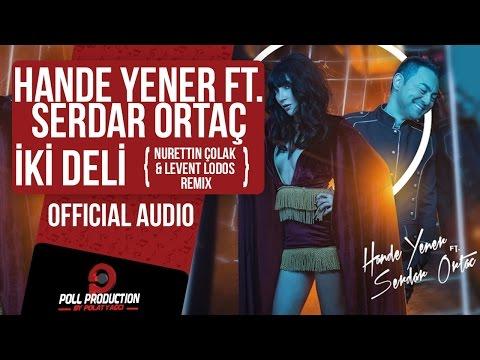 Hande Yener Ft. Serdar Ortaç - İki Deli - Nurettin Çolak&Levent Lodos Remix