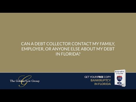 Can a debt collector contact my family employer or anyone else about my debt in Florida?