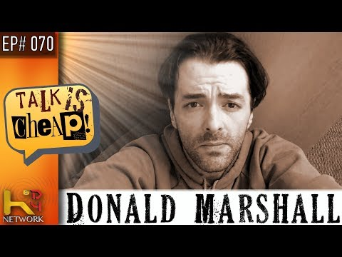 TALK IS CHEAP Ep070 Donald Marshall
