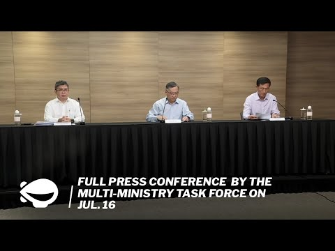 Covid-19 in Singapore: Full press conference by the Multi-Ministry Task Force on Jul. 16