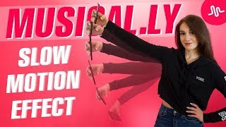 ЭФФЕКТ SLOW MOTION || ЛАЙФХАКИ ДЛЯ MUSICAL.LY || Vasilisa Davankova