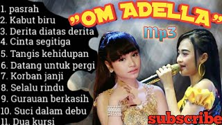 Om Adella full album 2019 terbaru & terlaris mp3
