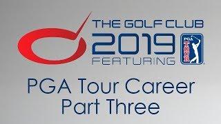 The Golf Club 2019 - PGA Tour Career Part 3