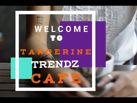 Tangerine Trendz Cafe - Connecting Consumer Insights with business context I Shawn Roy