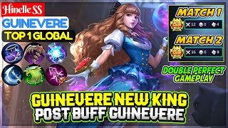 Hinelle The New King, Post Buff Guinevere [ Top 1  Global Guinevere ] Hinelle SS - Mobile Legends