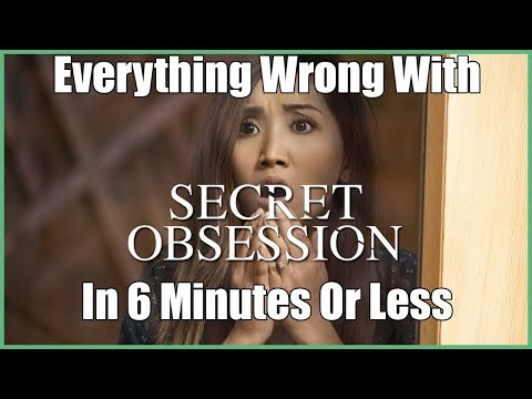 Everything Wrong With Secret Obsession In 6 Minutes Or Less