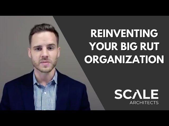 Reinventing Your Big Rut Organization Post COVID-19