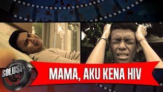 Mama, Aku Kena HIV - Solusi 1 Desember 2015