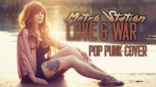 Metro Station - Love And War (Pop Punk Cover)