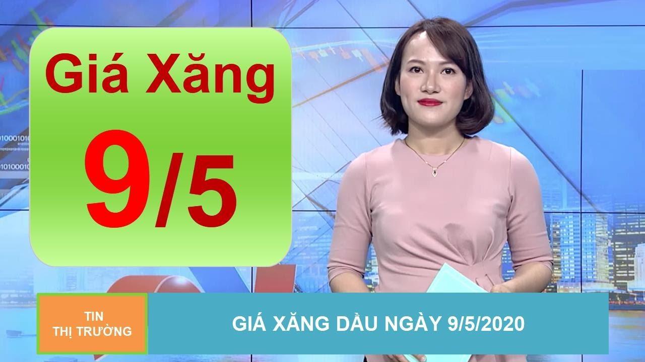 Giá Xăng Dầu Mới Nhất Hôm Nay Ngày 9/5/2020 | Giá Xăng Dầu Hôm Nay