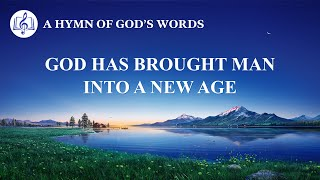 "2020 English Gospel Song | ""God Has Brought Man Into a New Age"""