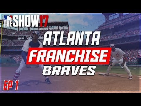 REBUILDING ATLANTA BRAVES | MLB The Show 17 Franchise Mode Gameplay PS4 Pro| EP1