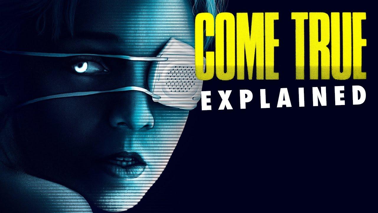 COME TRUE (2020) Explained
