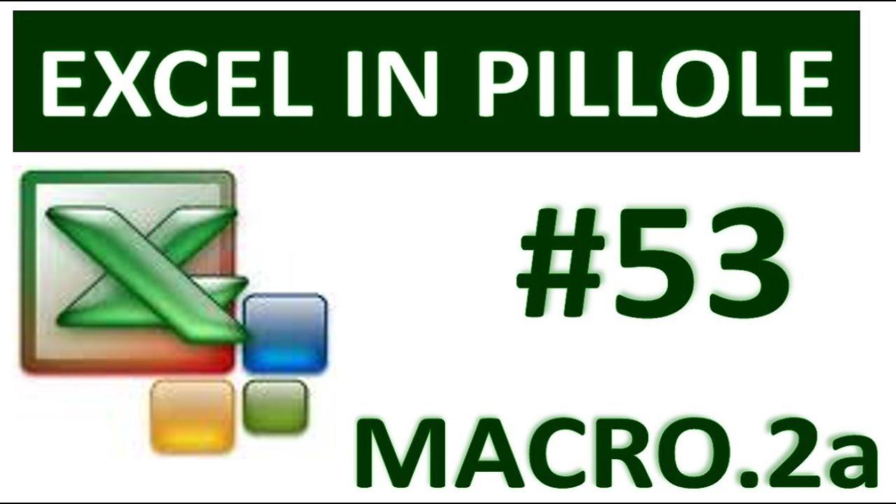 EXCEL e MACRO - Cos'è e come si crea una macro
