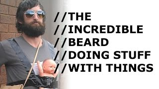The Incredible Beard does things you can