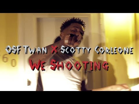 OSF Twan Ft. Scotty Corleone -