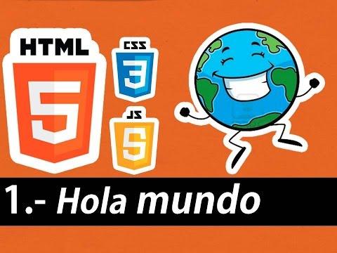 Curso de HTML5 esencial - Hola mundo (Etiquetas:html,head,body,html)