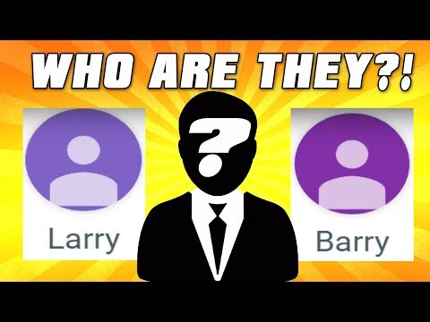 Larry vs Barry... Who Are They?