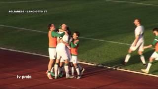 Aglianese-Lanciotto Campi 2-1 Promozione Girone A