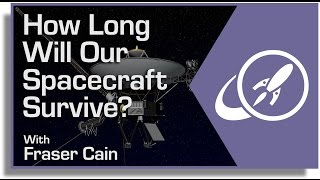 How Long Will Our Spacecraft Survive?