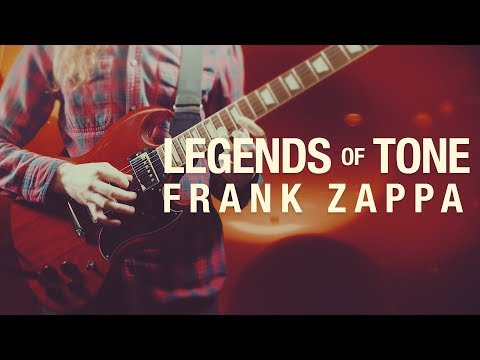 Legends Of Tone: Frank Zappa