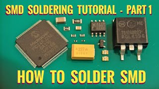 How To Solder SṀD Correctly - Part 1 /SMD Soldering Tutorial